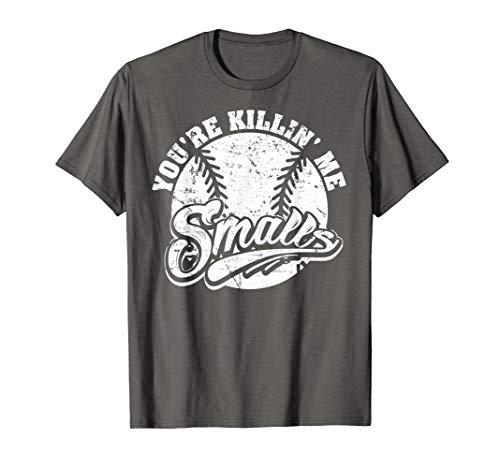 Cool You're Killin Me Smalls T-Shirt For Softball Enthusiast