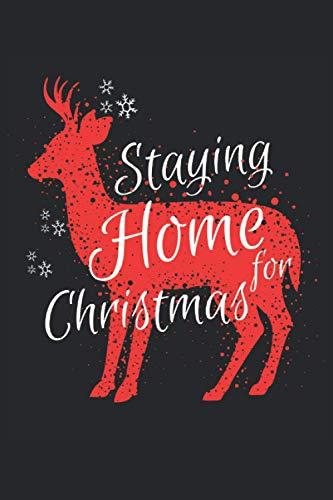 Staying Home For Christmas: Notizbuch A5 gepunktet, Geschenk zu Weihnachten für alle Tierfreunde, Skitzzenbuch | Mattcover