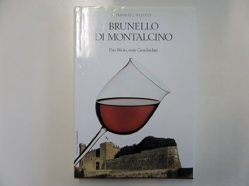 Brunello di Montalcino - Ein Wein, eine Geschichte