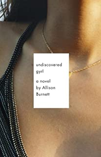 Undiscovered Gyrl: The novel that inspired the movie ASK ME ANYTHING (Vintage Contemporaries)