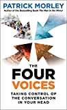 The Four Voices: Taking Control of the Conversation In Your Head