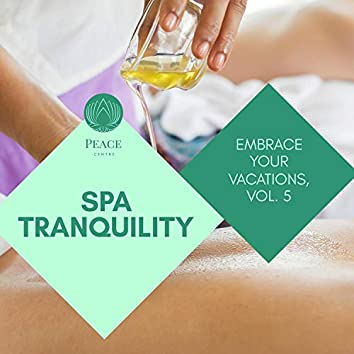 Spa Tranquility - Embrace Your Vacations, Vol. 5