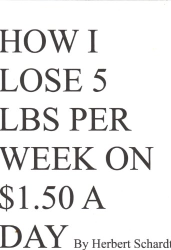 How I Lose 5 Pounds Per Week On $1.50 A Day (Food Stamp Diet Book 1) (English Edition)