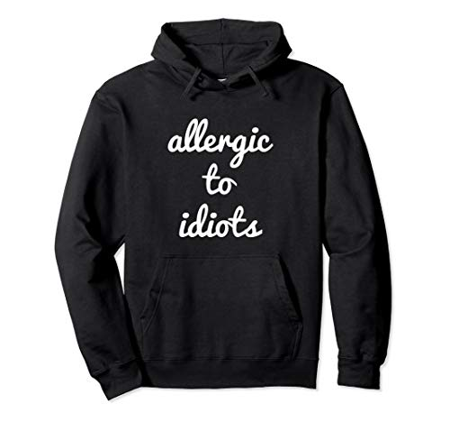 Allergic to idiots I Lustiger Spruch Sarkasmus Pullover Hoodie