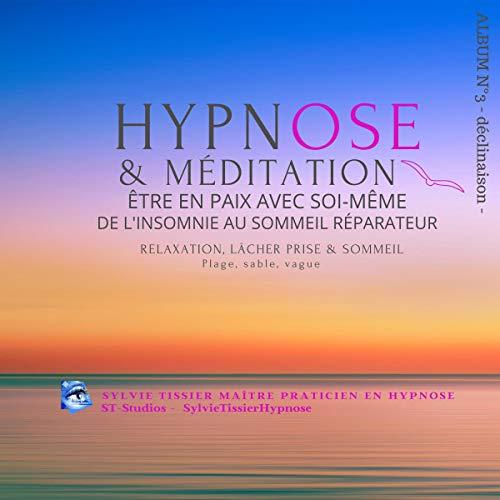 Couverture de Hypnose et méditation -Etre en paix avec soi-même. De l'insomnie au sommeil réparateur.