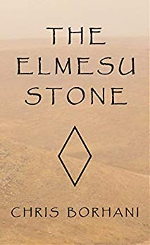 The Elmesu Stone (Calvin Monroe Book 1) (English Edition) de [Chris Borhani]