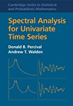 Spectral Analysis for Univariate Time Series (Cambridge Series in Statistical and Probabilistic Mathematics)