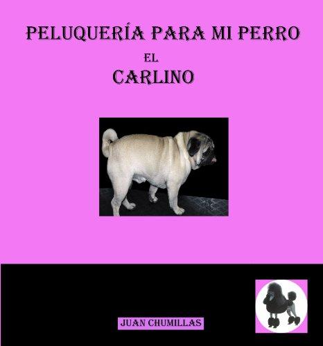 Carlino (peluquería para mi perro nº 1) de [sergio herrera]
