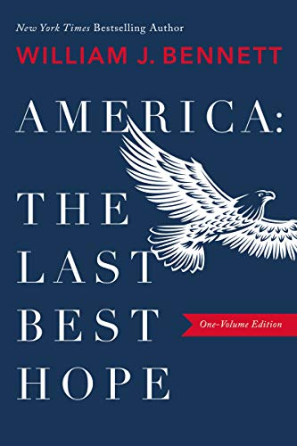 America: The Last Best Hope (One-Volume Edition) (Best Looking Bars In The World)