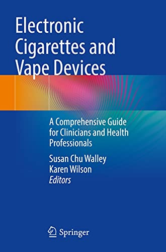 Electronic Cigarettes and Vape Devices: A Comprehensive Guide for Clinicians and Health Professionals (English Edition)