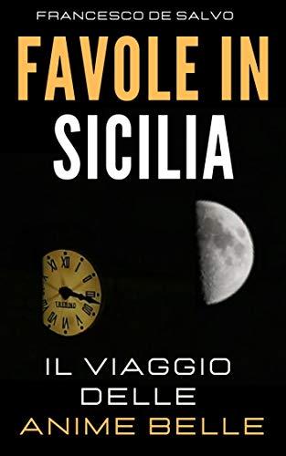Favole in Sicilia: Il viaggio delle anime belle