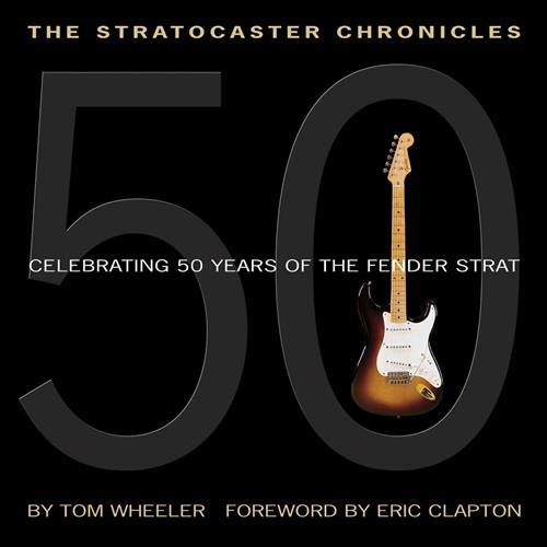 Price comparison product image The Stratocaster Chronicles: Celebrating 50 Years of the Fender Strat (GUITARE)