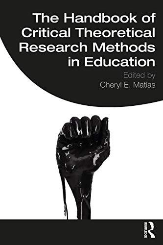 The Handbook of Critical Theoretical Research Methods in Education