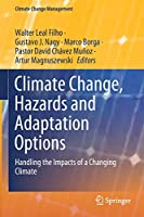 Climate Change, Hazards and Adaptation Options: Handling the Impacts of a Changing Climate (Climate Change Management)