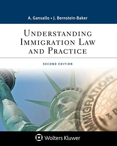 Compare Textbook Prices for Understanding Immigration Law and Practice Aspen Paralegal Series 2 Edition ISBN 9781543813784 by Gansallo, Ayodele,Bernstein-Baker, Judith