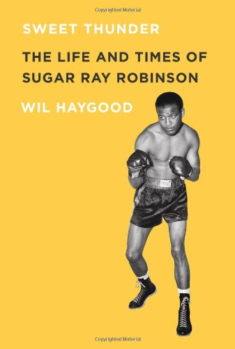 Download Sweet Thunder: The Life And Times Of Sugar Ray Robinson 