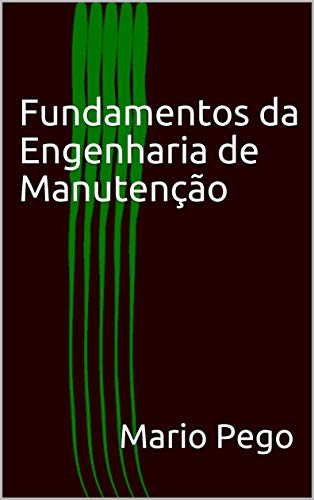 Fundamentos da Engenharia de Manutenção