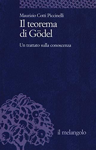 Il teorema di Gödel. Un trattato sulla conoscenza