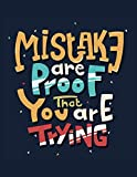 Mistake Are Proof That You Are Trying: Lined Notebook/Journal Gift Idea, Elegant Inspirational Motivation Quotes Cover, 151 Pages of High Quality, ... Lightweight and Compact, Premium Matte Finish