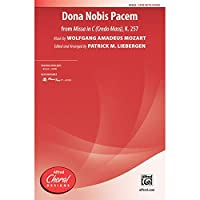 Dona Nobis Pacem (from <i>Missa in C (Credo Mass),</i> K. 257) - Music by Wolfgang Amadeus Mozart / ed. and arr. Patrick M. Liebergen - Choral Octavo - SATB