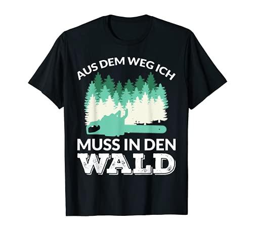 AUS DEM WEG ICH MUSS IN DEN WALD T-Shirt