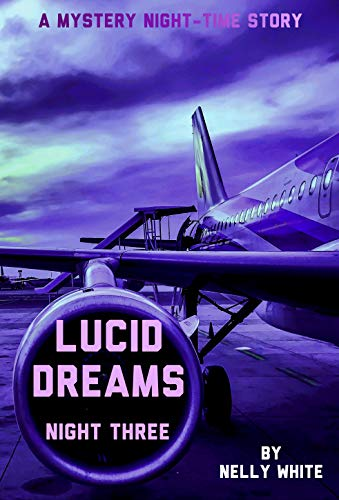 Lucid Dreams Night Three: A Mystery Night-Time Story (Short Story Book 3) (English...