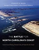 The Battle for North Carolina's Coast: Evolutionary History, Present Crisis, and Vision for the Future