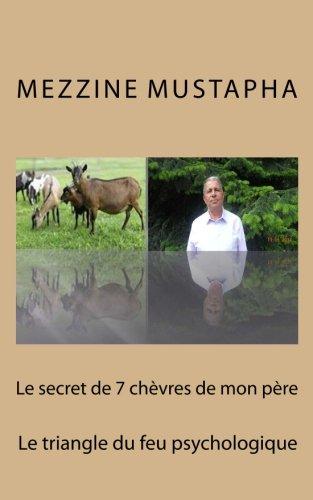 Le secret de 7 chèvres de mon père: Le triangle du feu psychologique