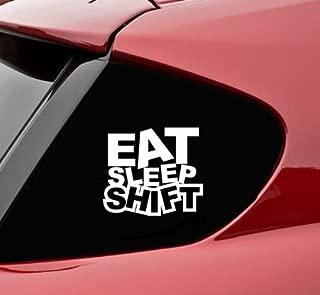 Eat Sleep Shift funny Vinyl Decal Sticker