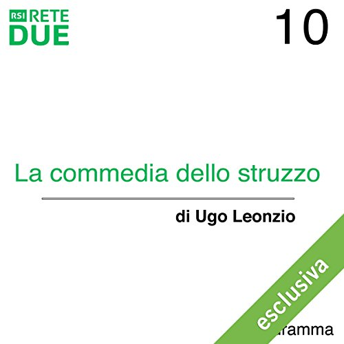 La commedia dello struzzo 10  Audiolibri