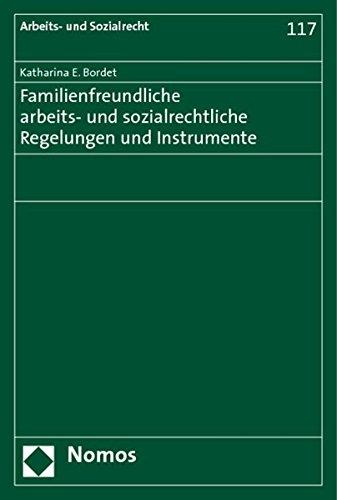 Familienfreundliche arbeits- und sozialrechtliche Regelungen und Instrumente