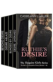 Ruthie's Desire - The Esquire Girls Series - Ruthie's Story (Books 1, 2, 3 & 4) - Box Set by [Cassie-Ann L. Miller]