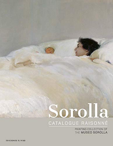 Compare Textbook Prices for Sorolla Catalogue Raisonné. Painting Collection of The Museo Sorolla Volume 1 1 Edition ISBN 9788412010794 by Pons-Sorolla, Blanca