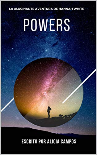 Powers: La alucinante aventura de Hannah White (Saga Powers nº 1)