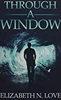 Through A Window: Premium Hardcover Edition
