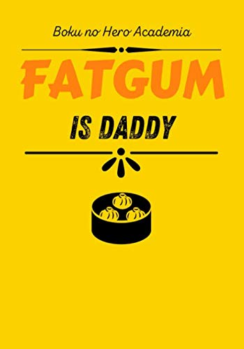 FATGUM - ANIME DADDY'S JOURNAL  – gift, novelty anime notebook / work book / diary for school, college, birthday, Christmas, secret Santa present (7x10 inches / 120 pages)
