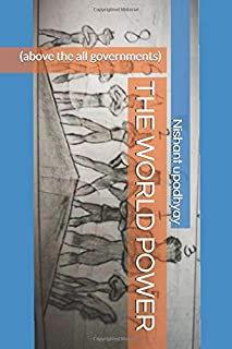 THE WORLD POWER: (above the all governments) (the world of strongest)