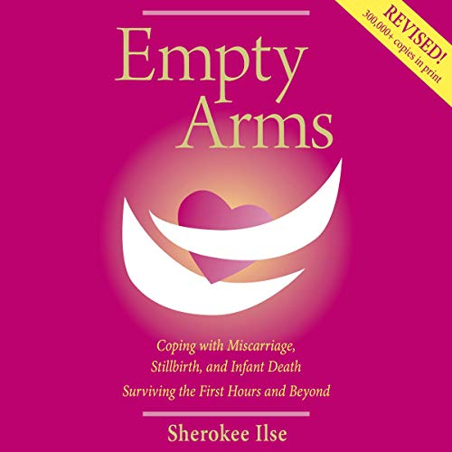 Empty Arms: Coping with Miscarriage, Stillbirth and Infant Death cover art