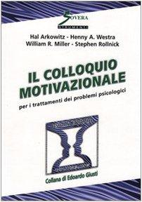 Il colloquio motivazionale per il trattamento dei problemi psicologici