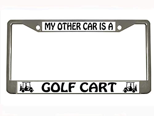 Generic My Other CAR is A Golf CART Chrome Metal Auto License Plate Frame Car Tag Holder,12x6