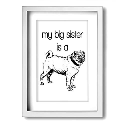 DSGFBSNi My Big Sister is A Mops Baby Onesie Bodysuit.png A4 Bilderrahmen Posterrahmen Rahmen tief und klar aus Styrol bruchsicherer Plexiglasfolie, canvas, White and White, Einheitsgröße