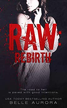 Raw: Rebirth by [Belle Aurora, Arijana Karcic, Kayla Robichaux]