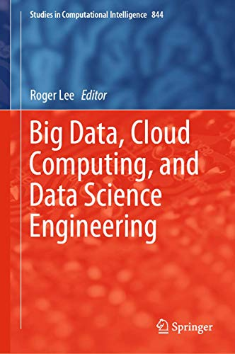 Big Data, Cloud Computing, and Data Science Engineering (Studies in Computational Intelligence (844), Band 844)