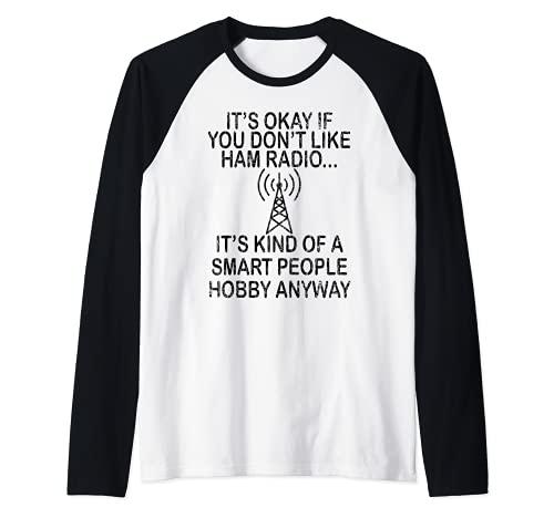 Ham Radio Is Smart People Hobby Divertido Operador Gráfico Camiseta Manga Raglan