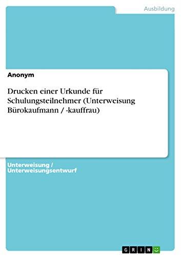 Drucken einer Urkunde für Schulungsteilnehmer (Unterweisung Bürokaufmann / -kauffrau)