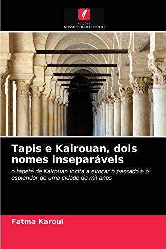 Tapis e Kairouan, dois nomes inseparáveis