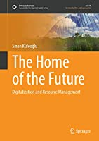 The Home of the Future: Digitalization and Resource Management (Sustainable Development Goals Series)