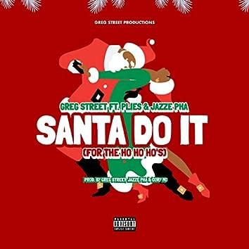 Santa Do It (For the Ho, Ho, Ho's) [feat. Plies, Jazze Pha]