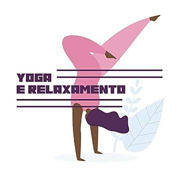 Yoga e Relaxamento: Treino Diário para Mente, Corpo e Alma