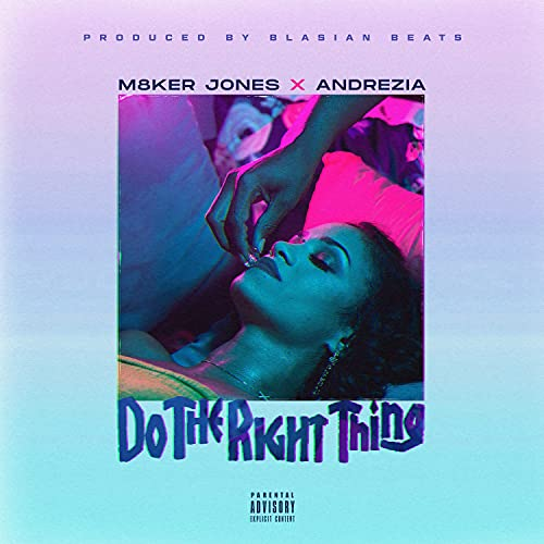 Do The Right Thing (feat. Andrezia) [Explicit]